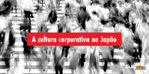A cultura corporativa no Japão