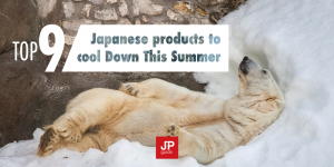 9 Japanese Products to Cool Down this Summer
